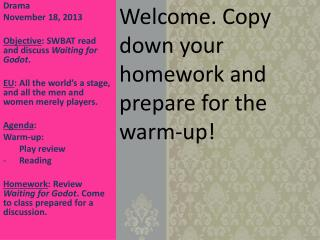Drama November  18,  2013 Objective :  SWBAT read and discuss  Waiting for  Godot .