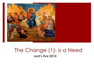 The Change (1): is a Need