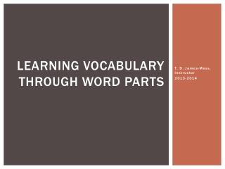 Learning Vocabulary Through Word Parts