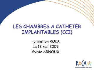 LES CHAMBRES A CATHETER IMPLANTABLES (CCI)