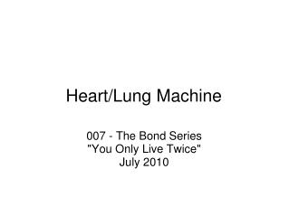 Heart/Lung Machine