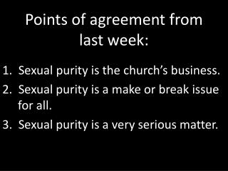 Points of agreement from  last week: