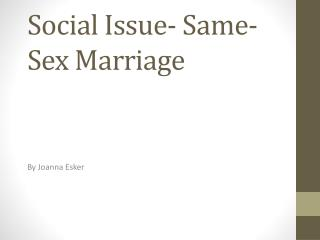 Social Issue- Same-Sex Marriage