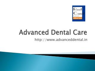 Advanced Dental Care Facilities in India, Affordable Dental