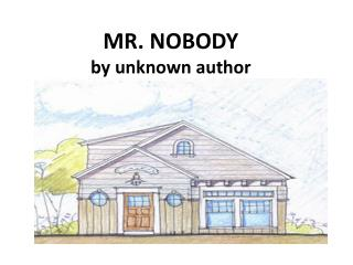 MR. NOBODY  by unknown author