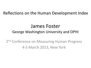 James Foster George Washington University and OPHI