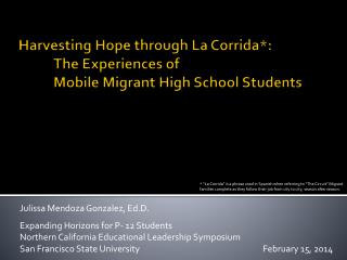 Harvesting Hope through La  Corrida *:  	The Experiences of  	Mobile Migrant High School Students