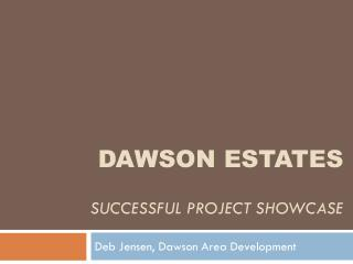 Dawson Estates Successful Project showcase