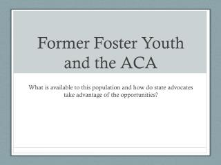 Former Foster Youth and the ACA