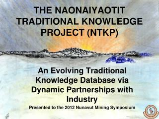 THE NAONAIYAOTIT  TRADITIONAL KNOWLEDGE  PROJECT (NTKP)