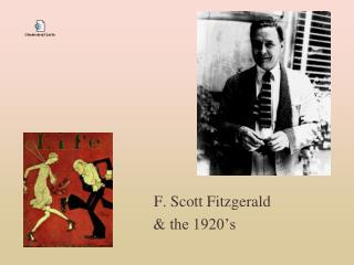 F. Scott Fitzgerald 		& the 1920's