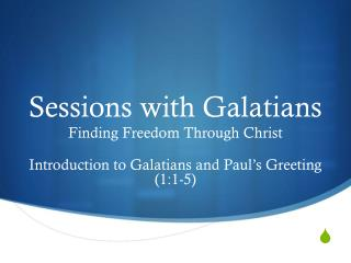 Sessions with Galatians