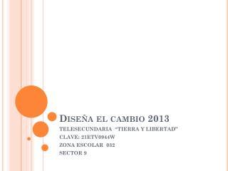 Diseña el cambio 2013