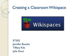 Creating a Classroom  Wikispace