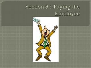 Section 5 :  Paying the Employee