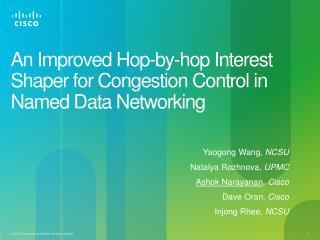 An Improved Hop-by-hop Interest Shaper for  Congestion Control  in Named Data Networking