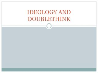 IDEOLOGY AND DOUBLETHINK