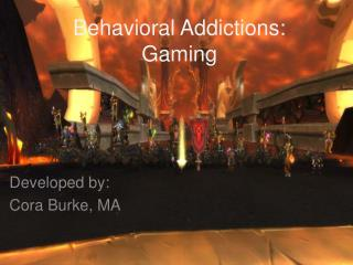 Behavioral Addictions: Gaming