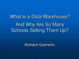 What is a Data Warehouse? And Why Are So Many Schools Setting Them Up?