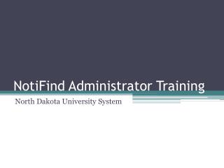 NotiFind Administrator Training