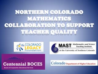 Northern Colorado Mathematics Collaboration to Support Teacher Quality