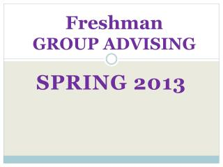 Freshman GROUP ADVISING