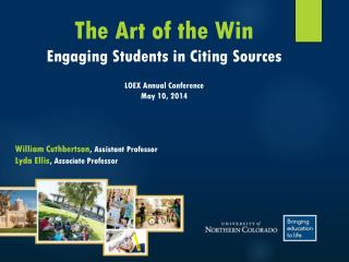 The Art of the Win Engaging Students in Citing Sources LOEX Annual Conference May  10,  2014