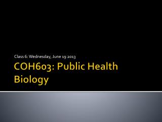 COH603: Public Health Biology