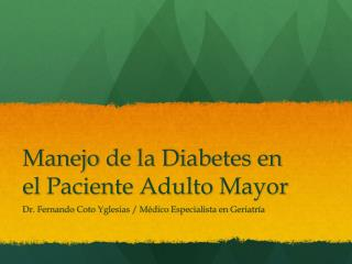 Manejo  de la Diabetes en el  Paciente Adulto  Mayor