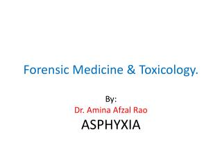 Forensic Medicine & Toxicology.
