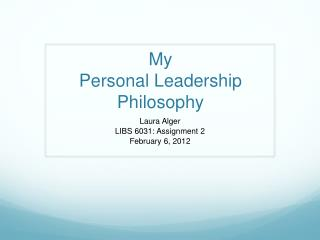 My Personal Leadership Philosophy