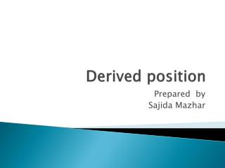 Derived position