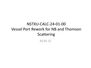 NSTXU-CALC-24-01-00 Vessel Port Rework for NB and Thomson Scattering