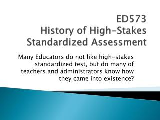 ED573 History of High-Stakes Standardized Assessment