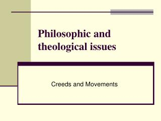 Philosophic and theological issues