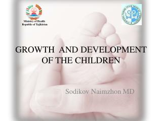 GROWTH  AND DEVELOPMENT OF THE CHILDREN