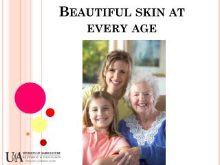 Beautiful skin at every age