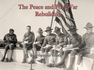 The Peace and Post-War Rebuilding