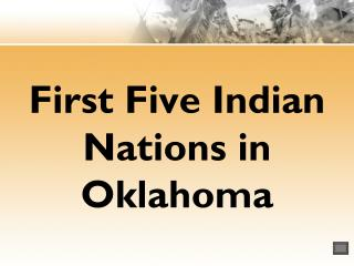 First Five Indian Nations in Oklahoma