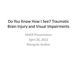 Do You Know How I See? Traumatic Brain Injury and Visual Impairments