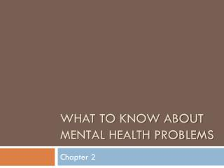 What to Know about mental Health Problems
