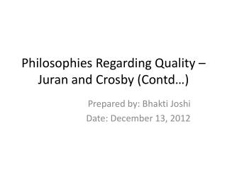 Philosophies Regarding Quality –  Juran  and Crosby ( Contd …)