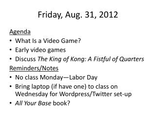 Friday, Aug. 31, 2012