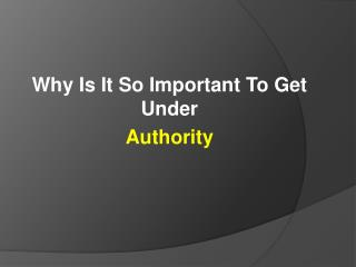 Why Is It So Important To Get Under  Authority
