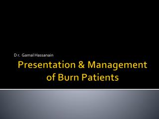 Presentation & Management of Burn Patients