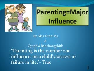 Parenting=Major Influence