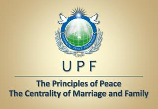 The Principles of Peace  The Centrality of Marriage and Family