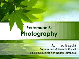 Pertemuan 3 : Photography