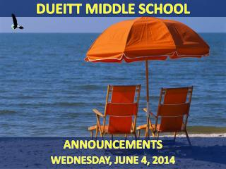 ANNOUNCEMENTS WEDNESDAY, JUNE 4, 2014