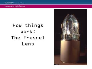How things work: The Fresnel Lens